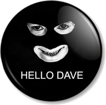 HELLO DAVE Papa Lazarou Pinback Button Badge League of Gentleman Comedy Character